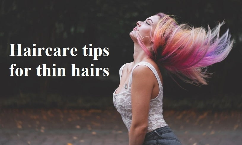 Haircare tips for thin hairs